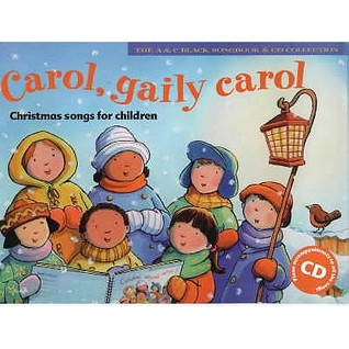 Carol, Gaily Carol: Christmas Songs For Children