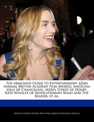 The Armchair Guide to Entertainment: 62nd Annual British Academy Film Awards, Angelina Jolie of Changeling, Meryl Streep of Doubt, Kate Winslet of Rev
