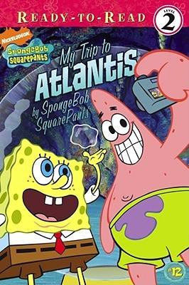 My Trip to Atlantis: By SpongeBob SquarePants
