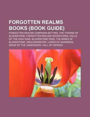 Forgotten Realms Books (Book Guide): Forgotten Realms Campaign Setting, the Throne of Bloodstone, Forgotten Realms Adventures