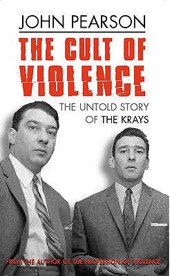 The Cult of Violence: The Untold Story of the Krays