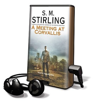 A Meeting at Corvalis by S.M. Stirling