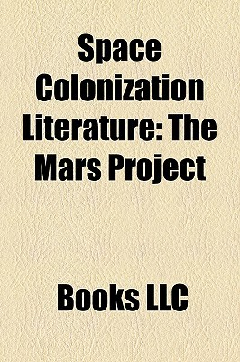 Space Colonization Literature: The Mars Project