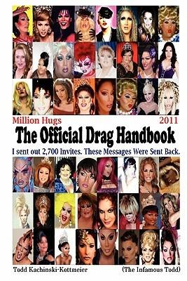 Million Hugs, the Official Drag Handbook 2011 by Todd Kachinski-Kottmeier