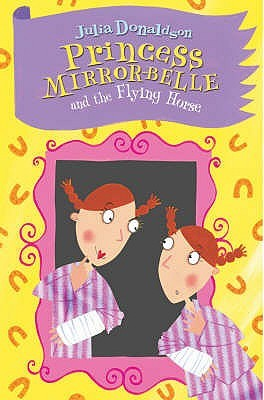Princess Mirror-Belle and the Flying Horse (Princess Mirror-Belle, #3)