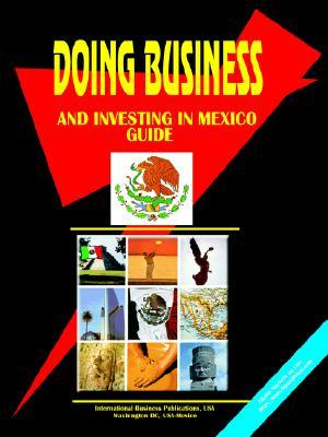 Doing Business and Investing in Mexico Guide