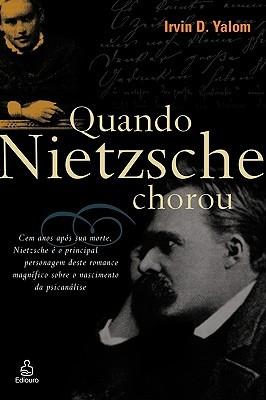 Quando Nietzsche chorou by Irvin D. Yalom