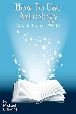How to Use Astrology: How and Why It Works