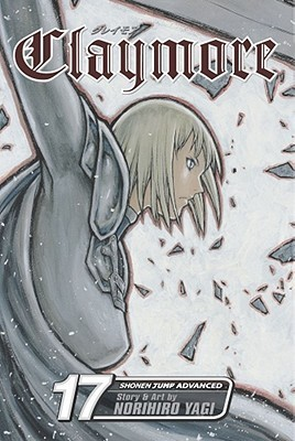 Claymore, Vol. 17 by Norihiro Yagi