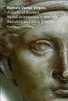Rome's Vestal Virgins by Robin Lorsch Wildfang