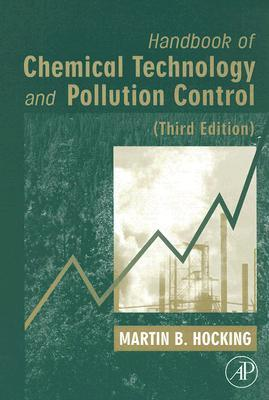 Handbook of Chemical Technology and Pollution Control by Martin B. Hocking