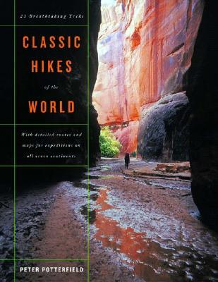 Classic Hikes of the World: 23 Breathtaking Treks por Peter Potterfield FB2 MOBI EPUB 978-0393057966