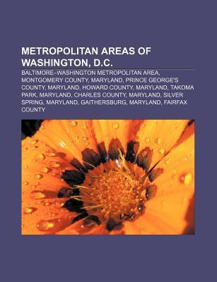 Metropolitan Areas of Washington, D.C.: Baltimore-Washington Metropolitan Area, Montgomery County, Maryland, Prince George's County, Maryland