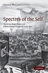 Spectres of the Self: Thinking about Ghosts and Ghost-Seeing in England, 1750 1920