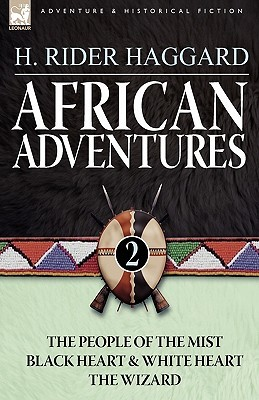 African Adventures: 2 The People Of The Mist, Black Heart And White Heart & The Wizard