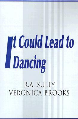 It Could Lead to Dancing