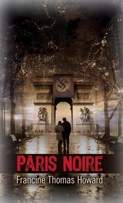 Paris Noire by Francine Thomas Howard