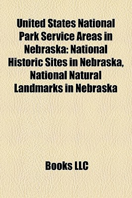 United States National Park Service Areas in Nebraska: National Historic Sites in Nebraska, National Natural Landmarks in Nebraska