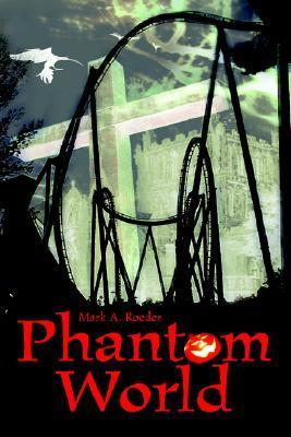 Phantom World by Mark A. Roeder