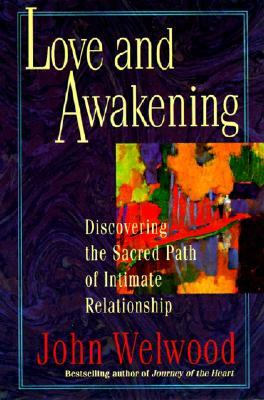 Love and Awakening by John Welwood