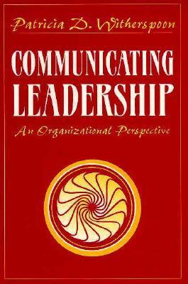 Communicating Leadership: An Organizational Perspective