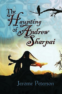 The Haunting of Andrew Sharpai by Jerome Peterson