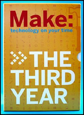 Make: The Third Year: Technology on Your Time