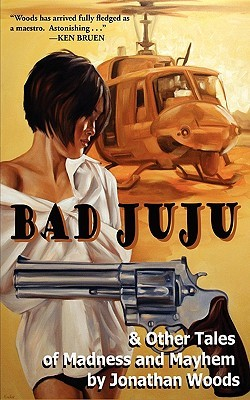 Bad Juju by Jonathan Woods