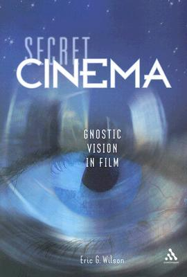 Secret Cinema: Gnostic Vision in Film EPUB