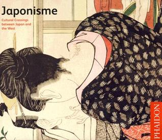 Japonisme: Cultural Crossings Between Japan and the West