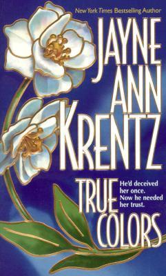 True Colors by Jayne Ann Krentz