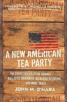 A New American Tea Party by John M. O'Hara