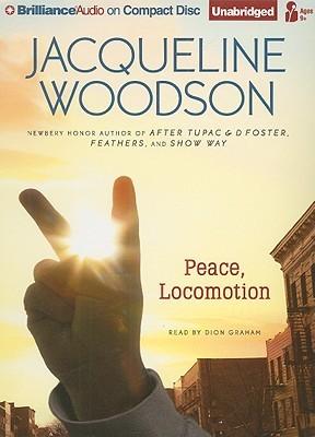 Peace, Locomotion by Jacqueline Woodson