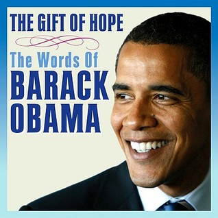 The Gift of Hope: The Words of Barack Obama