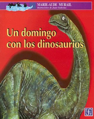 Un Domingo Con Los Dinosaurios/ a Sunday With the Dinosaurs