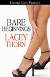 Bare Beginnings by Lacey Thorn