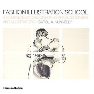 Fashion Illustration School by Carol A. Nunnelly