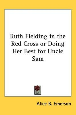 Ruth Fielding in the Red Cross (Ruth Fielding, #13)