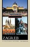 Zagreb: A Cultural History