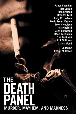 The Death Panel: Murder, Mayhem, and Madness