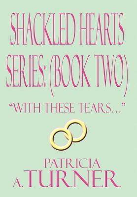 shackled-hearts-series-book-two-with-these-tears