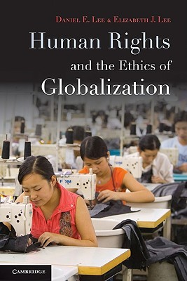Human Rights and the Ethics of Globalization
