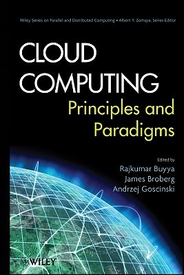Cloud Computing: Principles and Paradigms