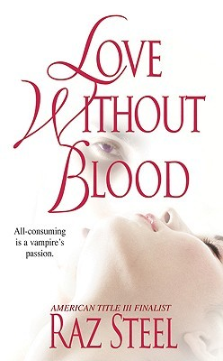 Ebook Love Without Blood by Raz Steel TXT!