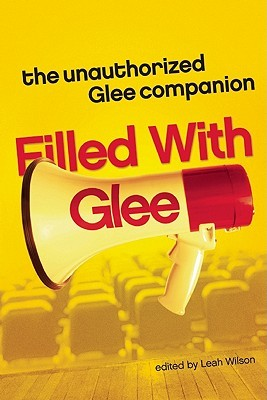 Filled with Glee by Leah Wilson