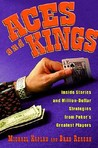 Aces and Kings: Inside Stories and Million-Dollar Strategies from Poker's Greatest Players
