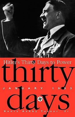 Hitler's thirty days to power: january 1933 par Henry Ashby Turner