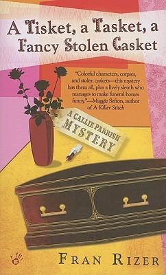 A Tisket, A Tasket, A Fancy Stolen Casket (A Callie Parrish Mystery #1)