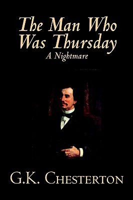 The Man Who Was Thursday by G. K. Chesterton, Fiction, Classics