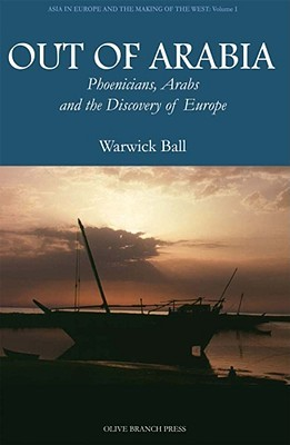 Out of Arabia by Warwick Ball